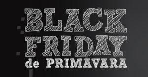 Campanie Black Friday de primavara 2017