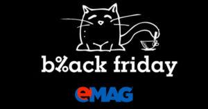 Campanie Black Friday 2017 la eMAG